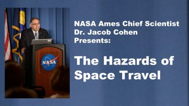 NASA's Dr. Jacob Cohen Presents: The Hazards of Space Travel